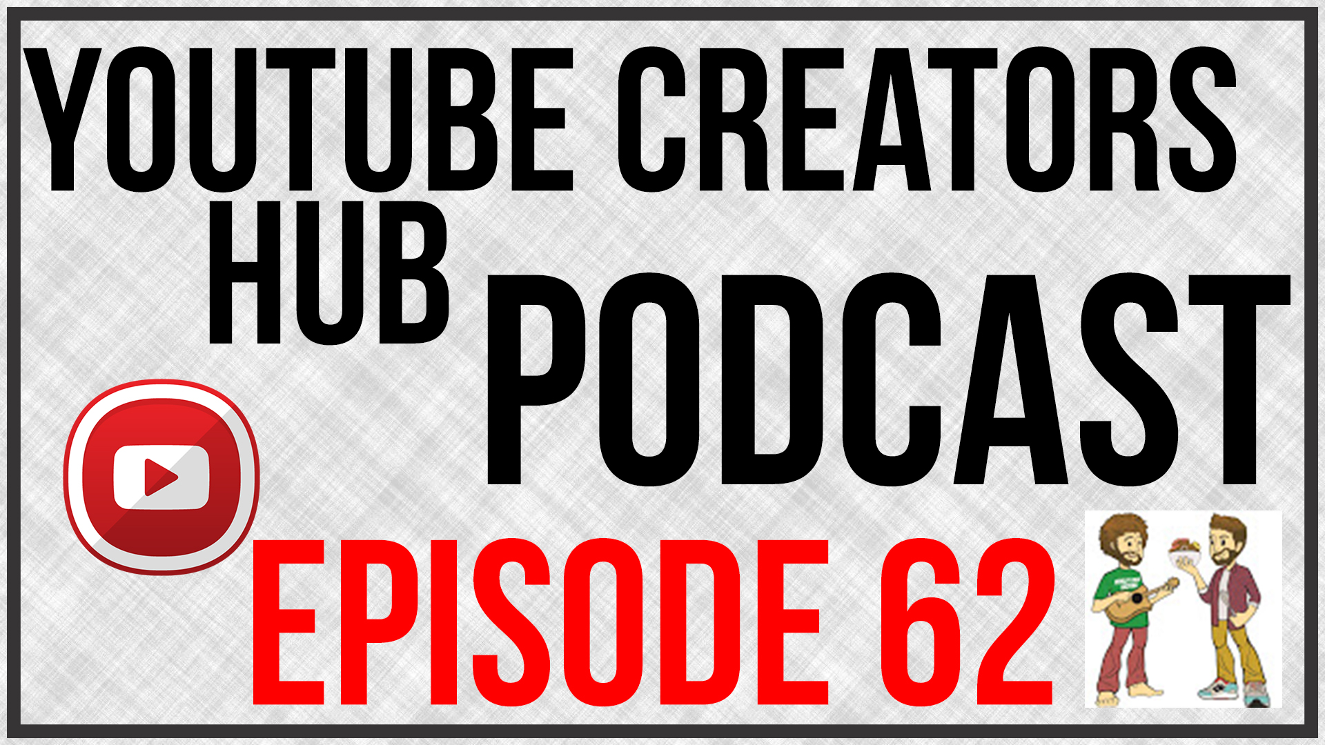 YouTube Creators Hub Podcast Episode 062