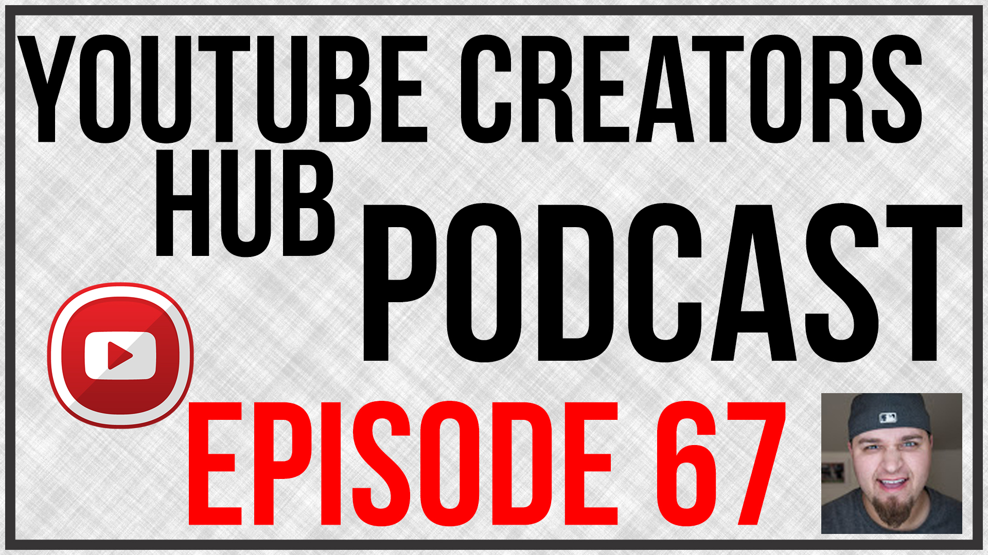youtube creators hub podcast episode 67