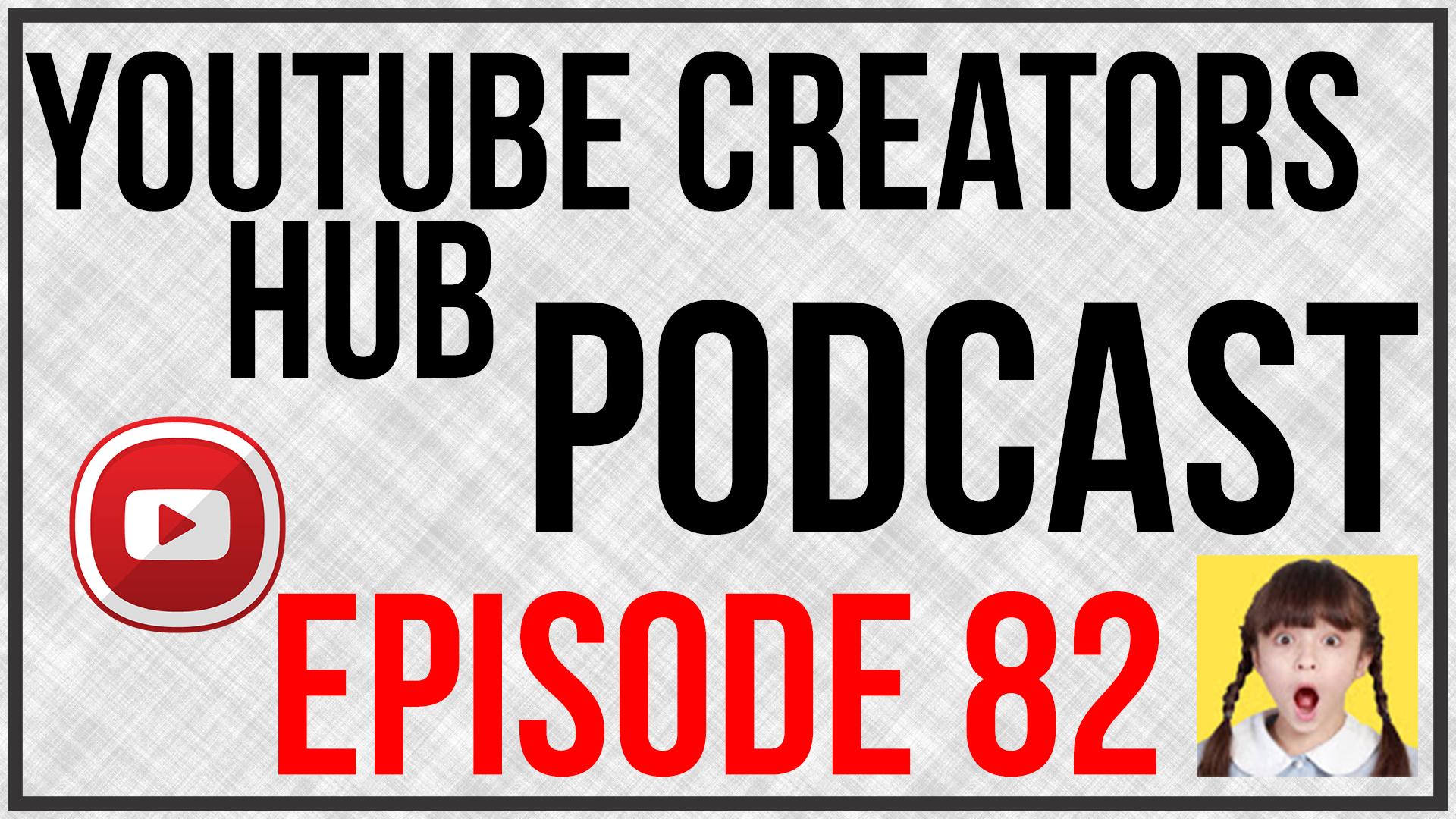 YouTube Creators Hub Episode 82