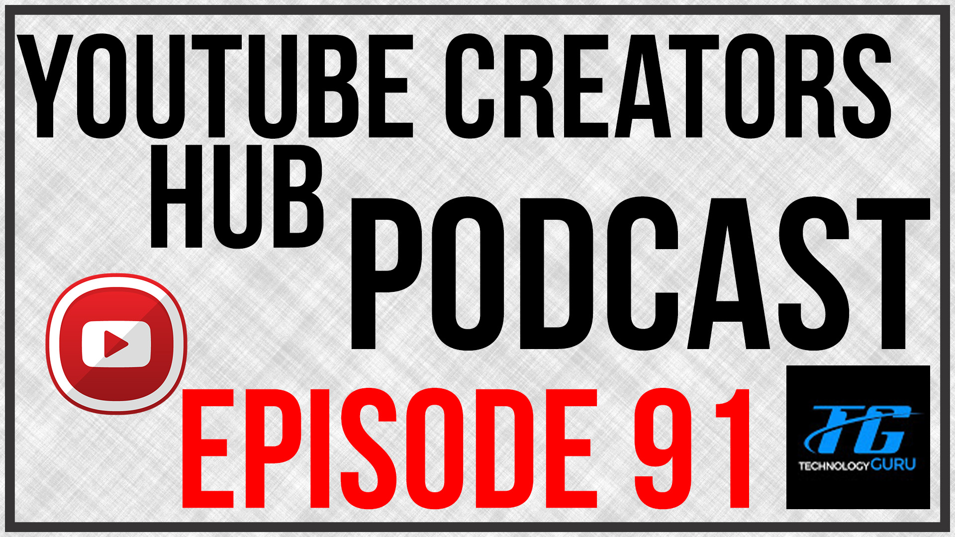 YouTube Creators Hub Podcast Episode 91