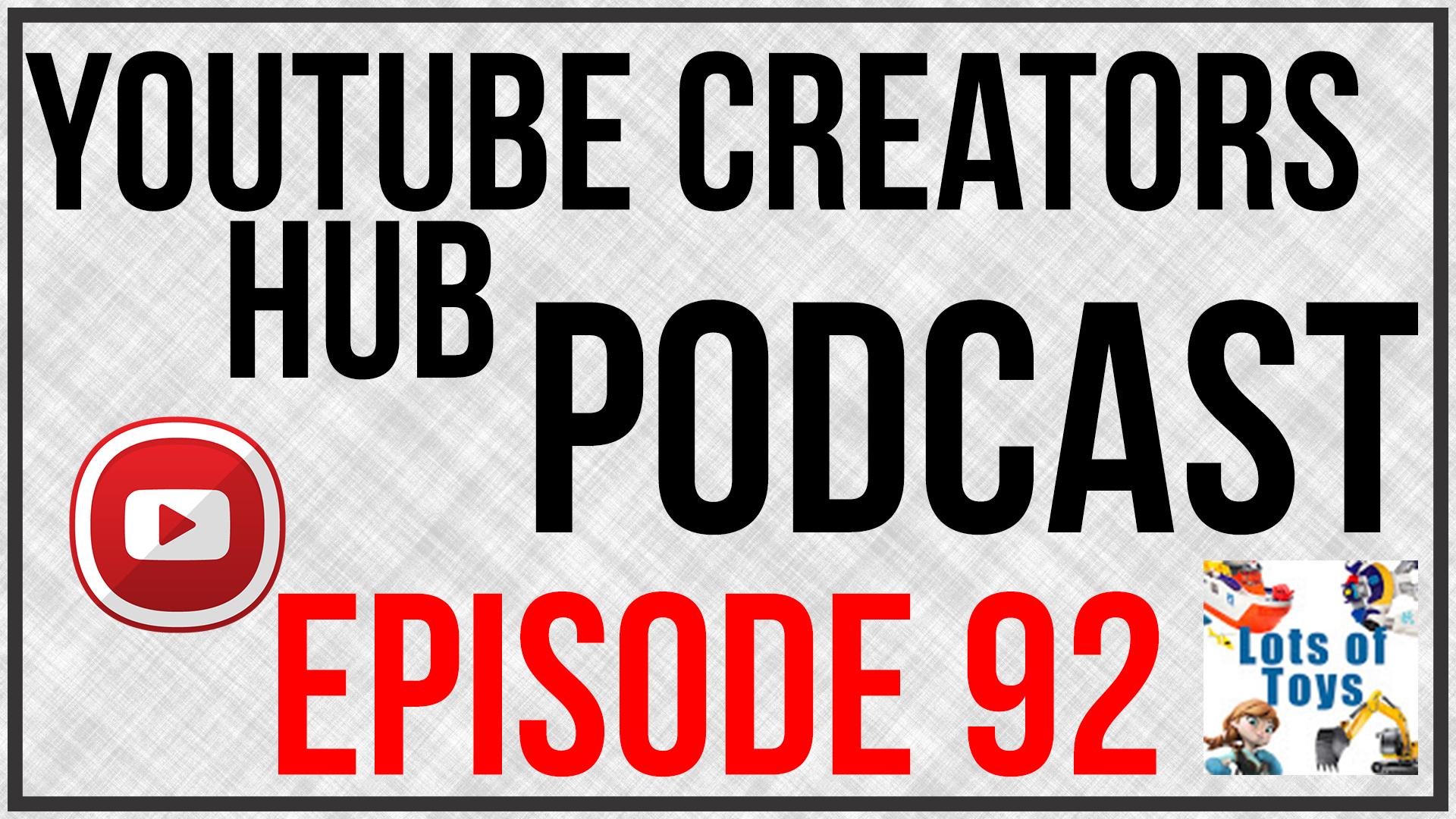YouTube Creators Hub Podcast Episode 92