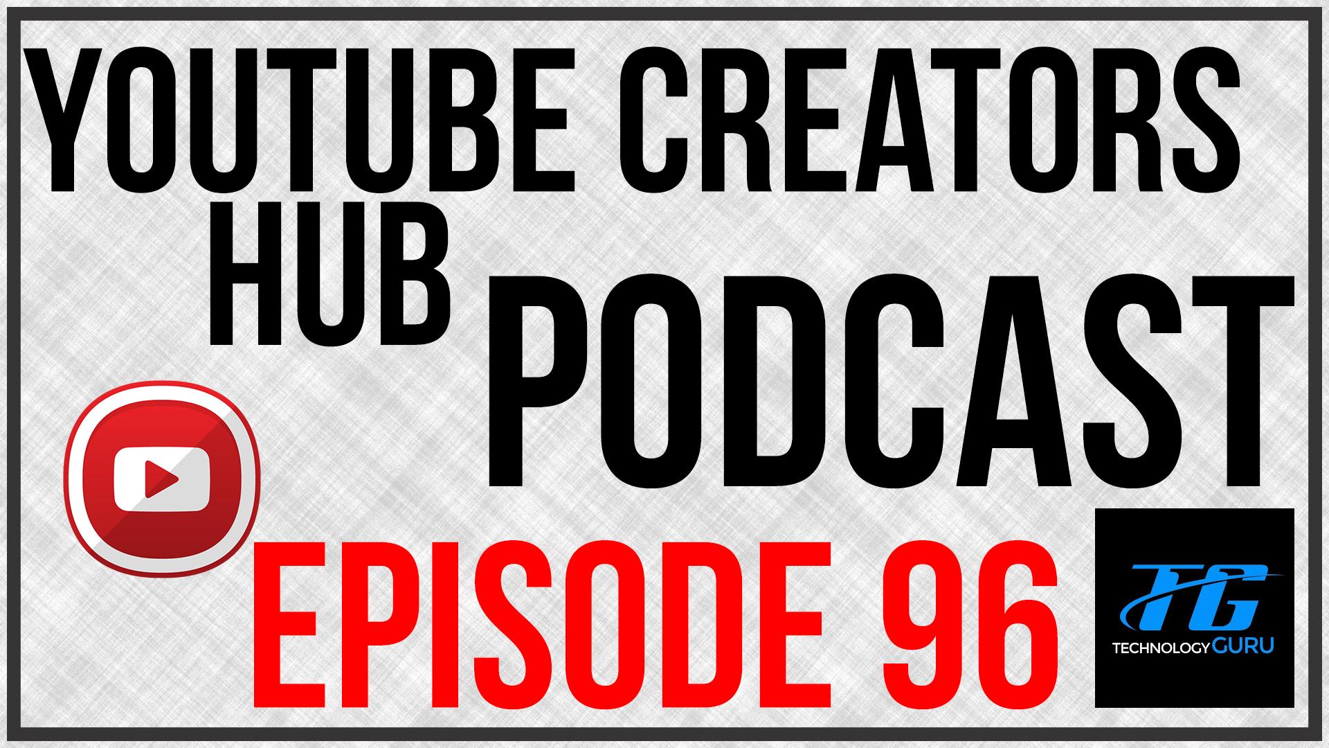 YouTube Creators Hub Episode 96