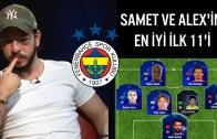 Samet Güzel ve Alex'ten En iyi 11 Fenerbahçe