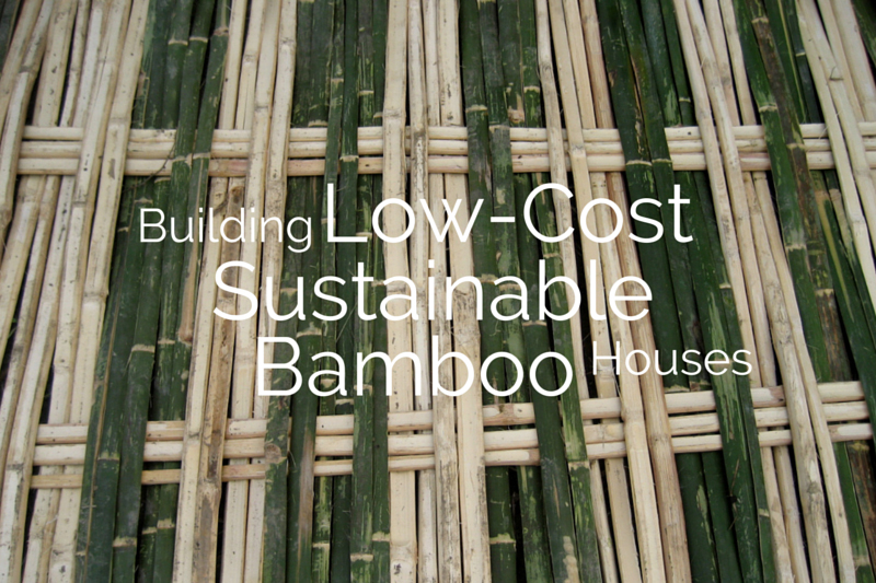 Building Low Cost Sustainable Bamboo Houses