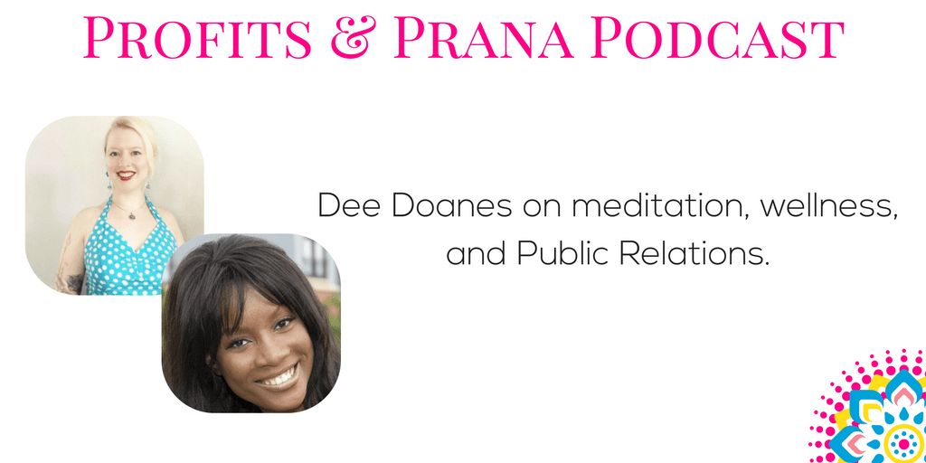 Dee Doanes on Meditation, Wellness, and PR