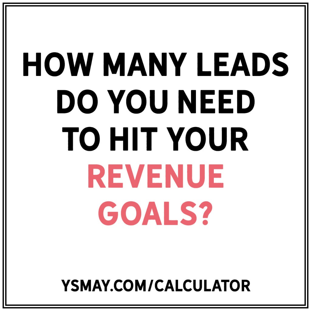 How many leads do you need to hit your revenue goals?