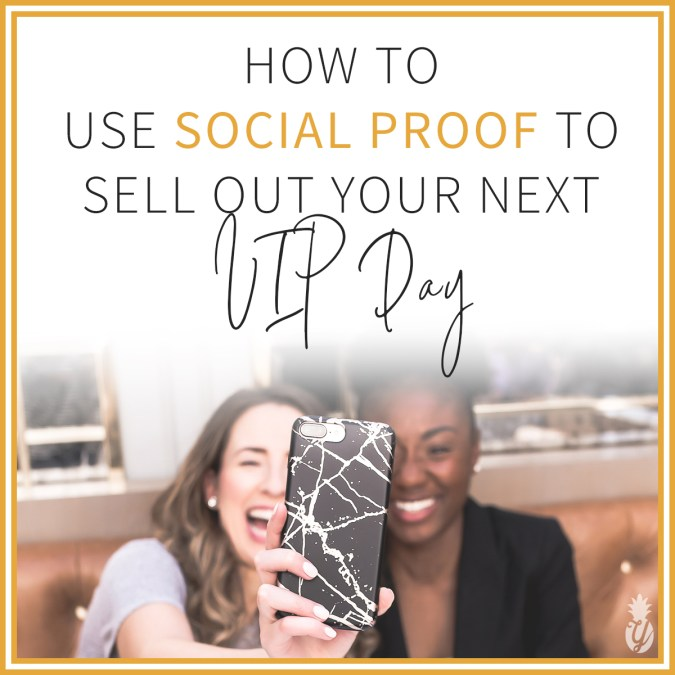 How to use social proof to sell out your next VIP day