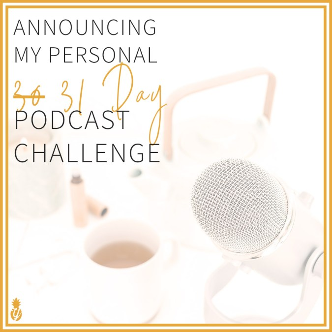 Announcing my Personal 31 Day Podcast Challenge
