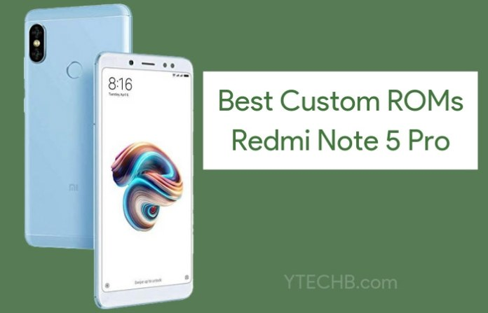 Best Custom ROMs for Xiaomi Redmi Note 5 Pro
