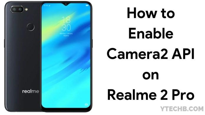 How to Enable Camera2 API on Realme 2 Pro