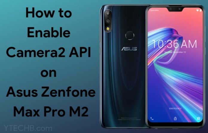 how to enable camera2 api on asus zenfone max pro m2