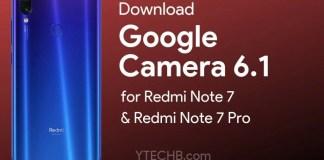 Download Google Camera 6.1 for Redmi Note 7