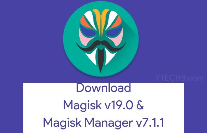 Download Magisk v19 0 and Magisk Manager v7 1 1 by topjohnwu YTECHB