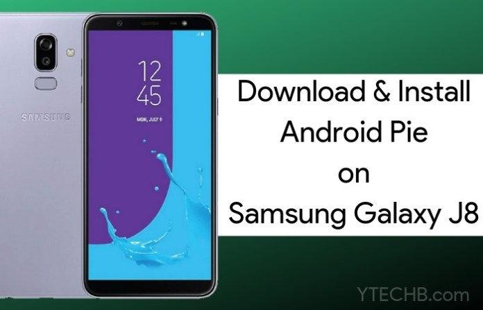 Android Pie on Samsung Galaxy J8