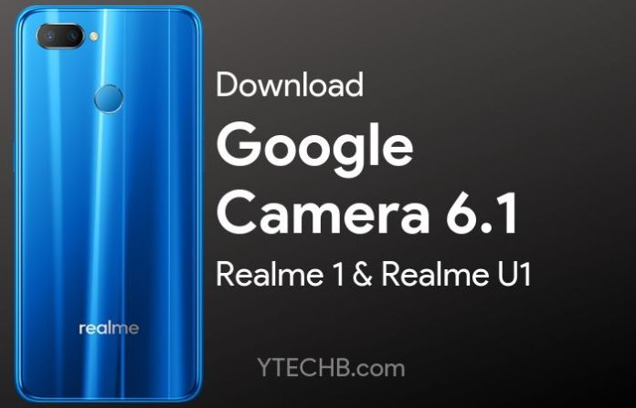 Download Google Camera 6.1 for Realme 1