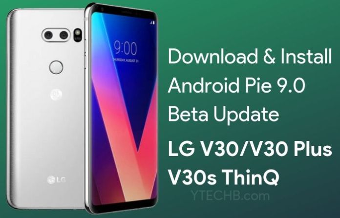 LG V30 Android Pie Beta Update