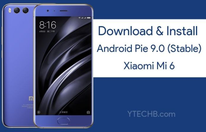 Download Xiaomi Mi 6 Android Pie Update