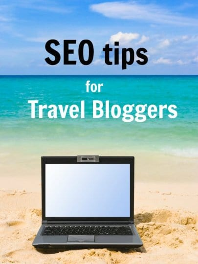 Travel blogging tips. 3 SEO mistakes to avoid.