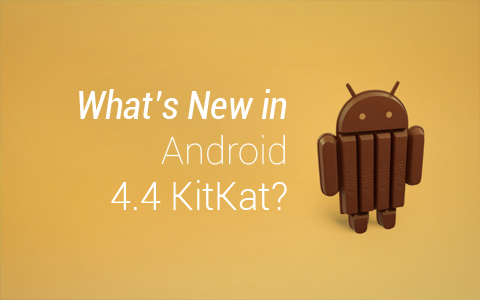 whats new in android 4 4 kitkat