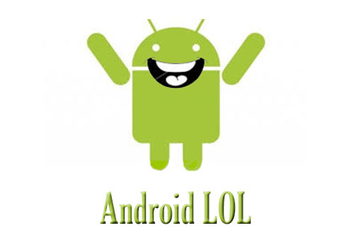 ANDROID LOL