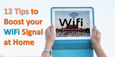 12 Tips to Boost your WiFi Signal at Home - YugaTech