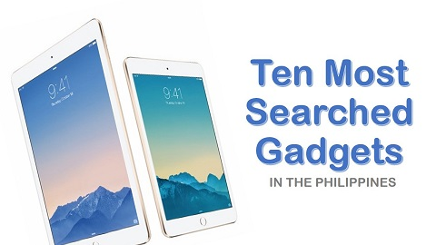 10 most searched gadgets in PH