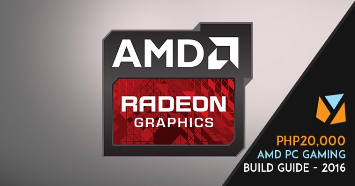 Php20,000 AMD Gaming Build Guide 2016 - YugaTech