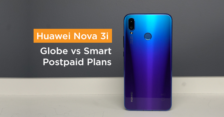 Smart vs Globe: Huawei Nova 3i Postpaid Plans Comparison - YugaTech