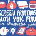 Cover art for YUK FUN's screen printing comic