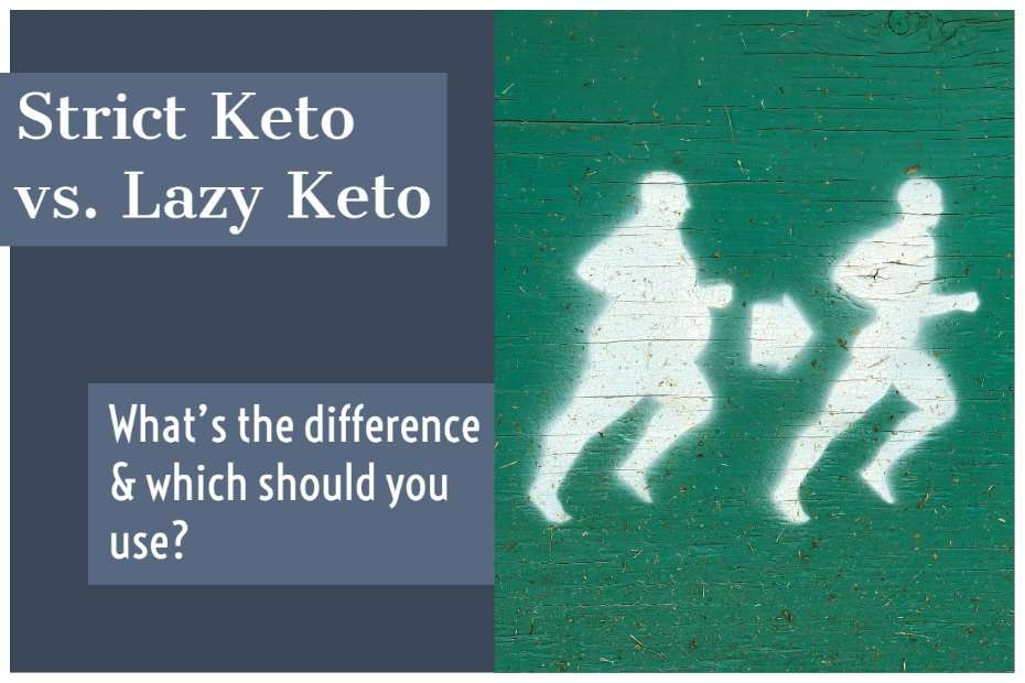 Lazy Keto vs. Strict Keto