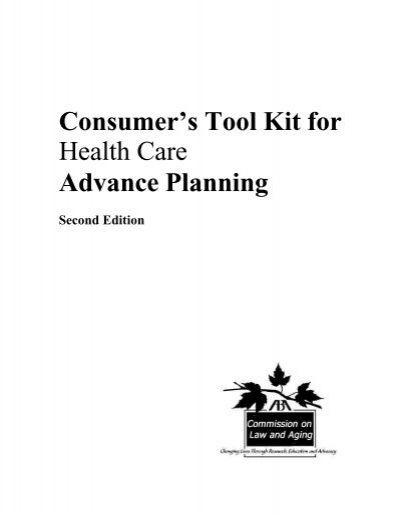 Consumer's Tool Kit for Health Care Advance Planning