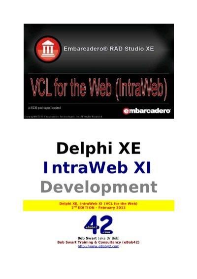 Delphi XE IntraWeb XI Development  Dr Bob Swart
