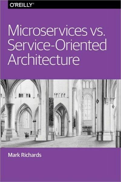 Microservices Vs Service Oriented Architecture
