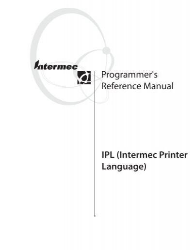 IPL (Intermec Printer Language) Programmer's Reference Manual