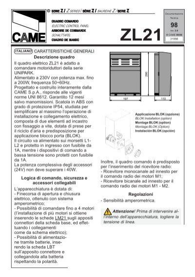 Descrizione quadro Il quadro elettrico ZL21 è adatto a