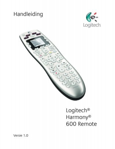 User Manual Handleiding Logitech® Harmony® 600 Remote