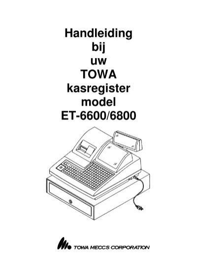 Handleiding bij uw TOWA kasregister model ET-6600/6800