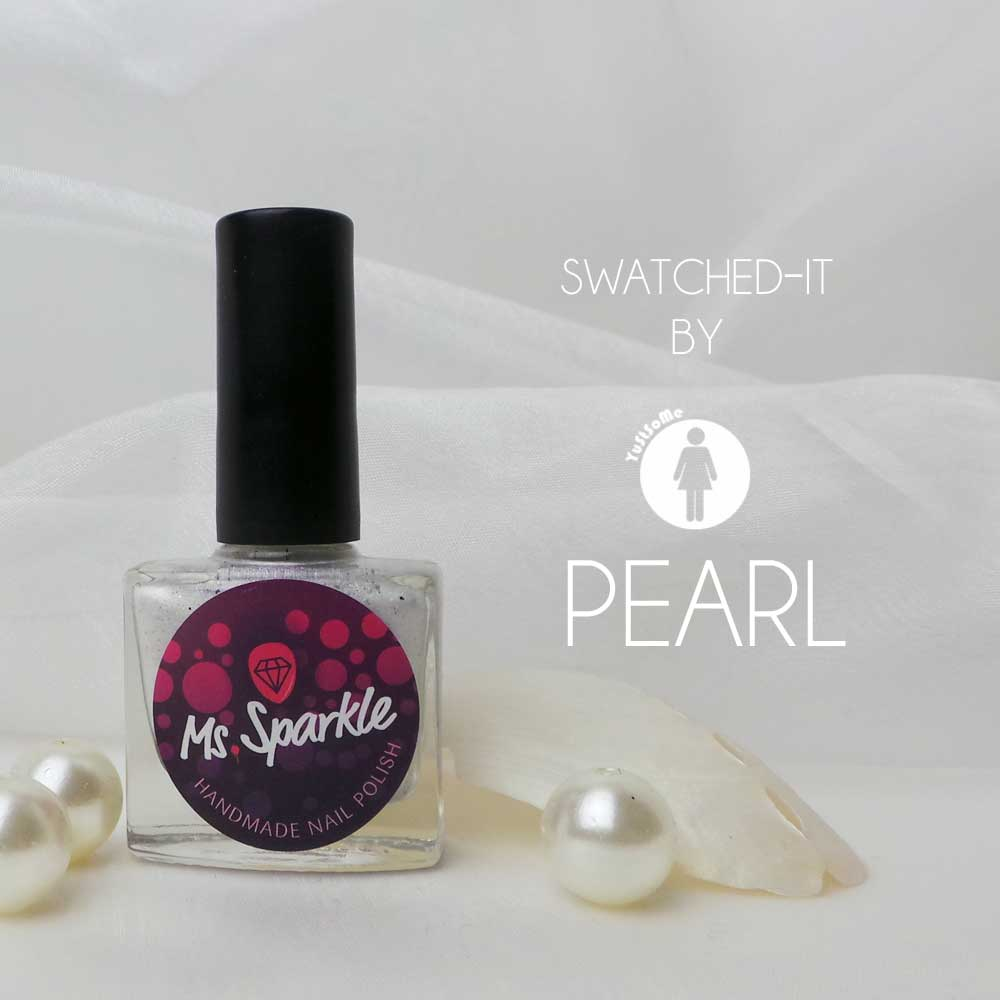 Swatched-it   Ms. Sparkle   Pearl