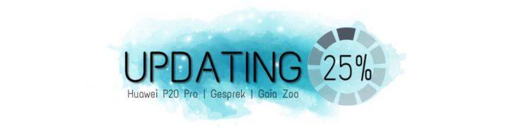 Huawei P20 pro | Gesprek | Gaia Zoo | Updating
