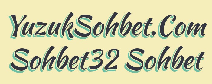 Sohbet32 Sohbet
