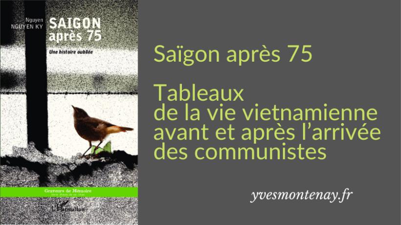 Saïgon après 75 – Tableaux de la vie vietnamienne avant et après l'arrivée des communistes