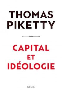Thomas Piketty Capital et idéologie