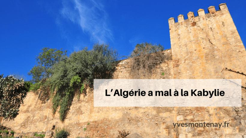 L'Algérie a mal à la Kabylie