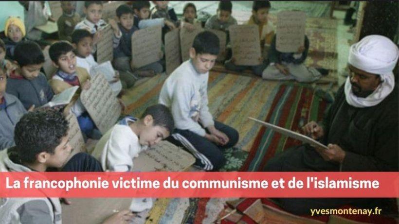 La francophonie victime du communisme et de l'islamisme