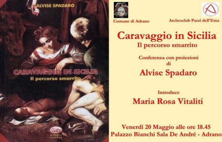 """Adrano, venerdì 20 maggio """"Caravaggio in Sicilia. Il percorso smarrito"""""""