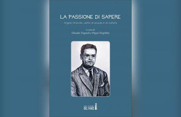 """Paternò. """"La passione di sapere"""", in un libro la vita e l'opera di Angelo Ciravolo"""