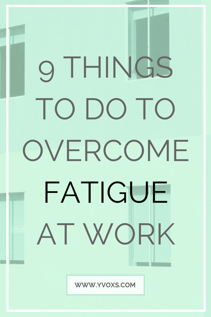 If your 3pm blues seem to occur everyday, you might need to put in some measures to overcome your fatigue at work. Business owners can also encourage their employees to adapt better work habits in order to improve morale and productivity. Learn about the 9 simple things you can do to avoid fatigue! #work #career #business #businesstips #health