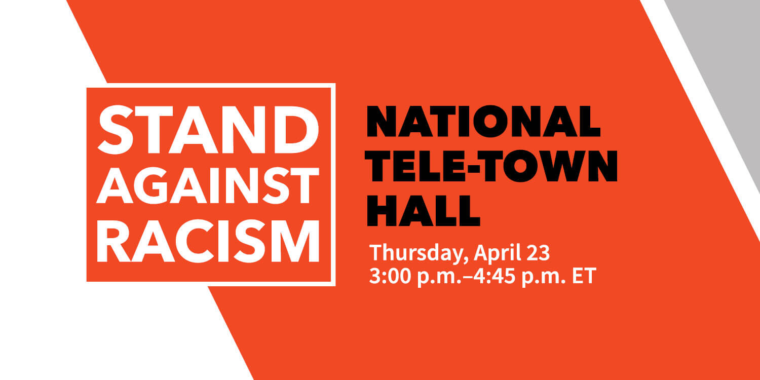 """Stand Against Racism National Tele-Town Hall"" over angled persimmon background"