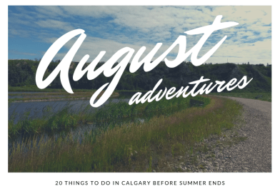 20 Things to do in Calgary before summer ends