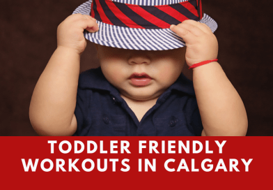 Toddler Friendly Workouts in Calgary